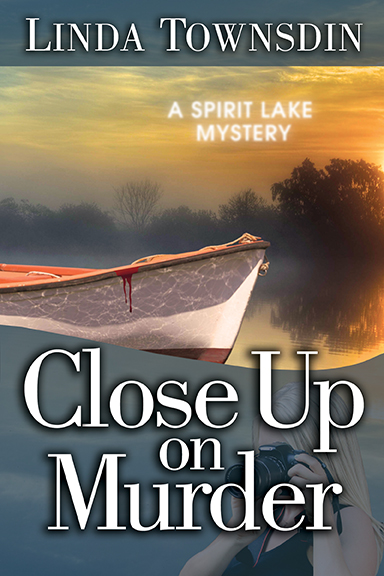 mystery, books, mystery series, novel, fiction, murder mystery, Spirit Lake mystery series, Spirit Lake, Close Up on Murder, Linda Townsdin