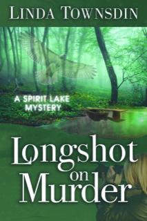Longshot on Murder, murder mystery, mystery novel, fiction, Linda Townsdin, Spirit Lake Mystery series, Spirit Lake Mystery